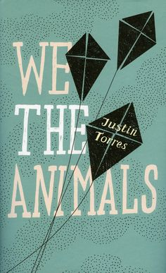 We The Animals – Beautiful book cover design by Gray318