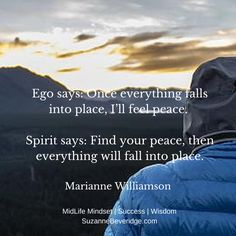Many of us put off giving ourselves time and space to calm down and find the peace we crave. Never more so than in our midlife years when life sends so much our way. Ego keeps us running. What can you say no to today so that you can allow your true sprit to provide the peace you need and desire?