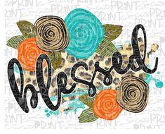 Blessed Leopard Floral Fall Sublimation Transfer, Heat Press Transfer, Ready To Press Sublimation He Dark Colors, Pastel Colors, Light Colors, Floral Doodle, Heat Press, Embroidery Designs, Burlap, Doodles, Christian Art