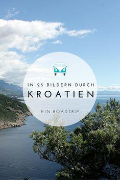 In 25 Bildern durch Kroatien. Ein Roadtrip auf der Suche nach Sonne, Wärme und schönen Aussichten.