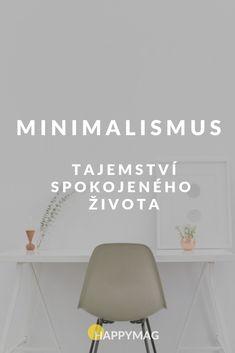 Méně věcí, šťastnější život! To je minimalismus. Podívejte, proč byste měli vyzkoušet žít minimalisticky. #minimalismus #minimalism #hygge #lykke #happylife #stastnyzivot #stesti