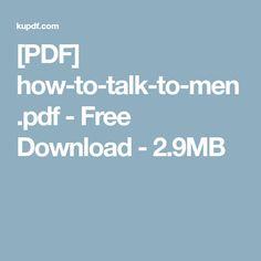 [PDF] how-to-talk-to-men.pdf - Free Download - 2.9MB