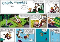 7. And living in the moment: | 15 Times Calvin And Hobbes Reminded You To Never Stop Exploring