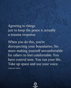 Life Quotes Agreeing to things just to keep the peace is actually a trauma response. Wisdom Quotes, Words Quotes, Wise Words, Quotes To Live By, Me Quotes, Motivational Quotes, Inspirational Quotes, Sayings, Your Voice Quotes