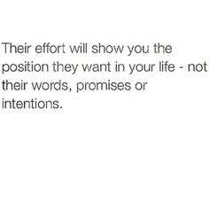 Actions speak louder than words. & That's as simple as it gets.