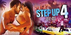 Step up 4 latest Hollywood movie in hindi dubbed new action hd hindi dubbed movie 2018 new movie best ever Hollywood movie