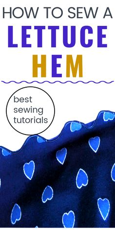 Learn how to sew a lettuce hem with 10 best sewing tutorials and projects that anyone can do even if it takes lots of practice. Check out these YouTube videos and blog posts so that you know how to make the curly lettuce hem with a serger or a sewing machine. #sewingtutorials #sewingprojects #sewingtips #howtosew #hemmingtutorials