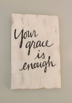 Hand painted Sign - Your grace is enough on Reclaimed Wood via Etsy