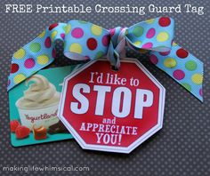 Making Life Whimsical: Stop and Appreciate!- free printable Crossing Gaurd Tag