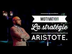 MOTIVATION - LA STRATÉGIE ARISTOTE ... - YouTube