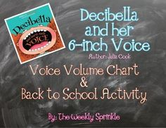 "FREE!!  This resource is a companion to the picture book ""Decibella and her 6-inch Voice"" by Julia Cook.  Included is a voice volume chart that corresponds to the details in the book, as well as a back to school activity. The students will identify which voice volumes are best during a variety of activities."