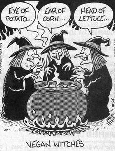Vegan witches..lol