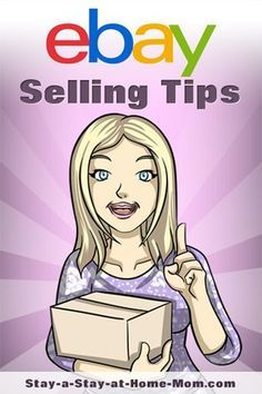 http://www.stay-a-stay-at-home-mom.com/tips-on-selling-on-ebay.html eBay Selling Tips!