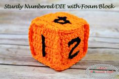 Sturdy Numbered DIE with Foam Block - Free Crochet pattern by Nicki's Homemade Crafts