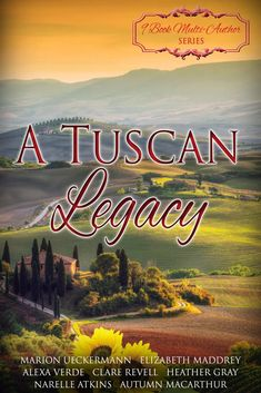 A TUSCAN LEGACY | EIGHT GRANDCHILDREN ~ ONE LEGACY