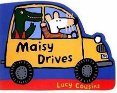 Maisy Drives Lucy Cousins 0763614637 9780763614638 Two simple yet spirited board books offer all the warmth and innocence Maisys millions of fans have come to love. Two adorable shaped board books celebrate the things Maisy loves Hungry Caterpillar, Story Time, Cousins, Snoopy, Books, Fictional Characters, Cuba, Game, Products