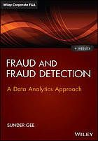 Fraud and fraud detection : a data analytics approach