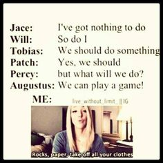I'm missing some of these fandoms, Jace is Mortal instruments Tobias is Divergent Per Jacks on from PJO  And Augustus from Fault in our stars. Who are Patch and Will