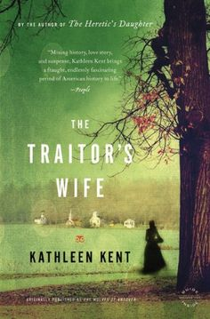 The Traitor's Wife by Kathleen Kent ... historical fiction, romance, 17th century ... paperback, published September 2011