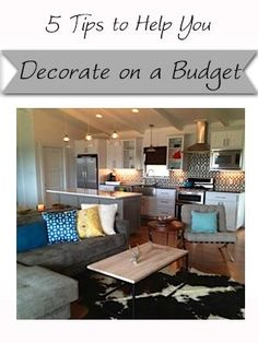 Tips for Decorating on a Budget | HomegrownInteriors  love that the house layout is so close to my own.