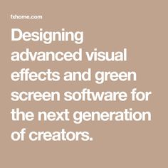 Designing advanced visual effects and green screen software for the next generation of creators.