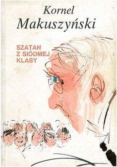 Szatan z siódmej klasy - Kornel Makuszyński Poland Country, Good Old Times, My Childhood, The Past, Polish, Children, Books, Movie Posters, Vintage