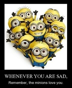 ASSEMBLE THE MINIONS!!! Whenever u are sad, remember the minions love u.