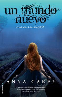 Un mundo nuevo - Anna Carey (Roca Juvenil)  Publicación: 09/01/2014