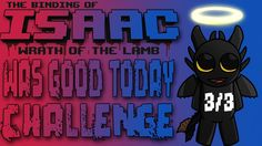 Isaac was good today Challenge ♣ The Binding of Isaac [#033] [3/3]  ♣ Di...