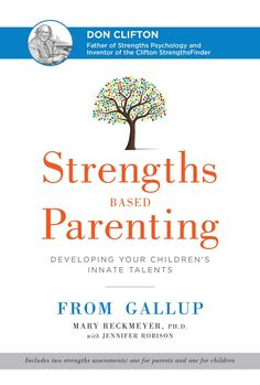 recommended: Strengths Based Parenting Developing Your Children's Innate Talents From Gallup