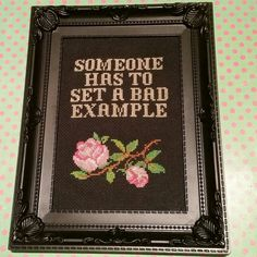 Someone has to set a bad example. Finished and framed by Haft4Life