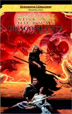Dragonlance Legends - A Dragonlance Novel by Margaret Weis, Tracy Hickman