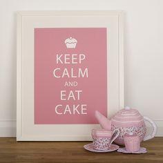Keep calm and eat cake!