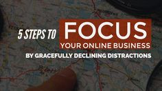 5 Steps to Focus by Declining Business Distractions - Northbound.
