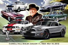 On May 10, 2012 we lost the greatest designer -engineer  and pioneer of the Mustang Automobile in US History,  Carrol Hall Shelby  Available at: http://www.dannywhitfield.com/shelby.html