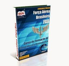 Garanta já a sua apostila para concurso público da Força Aérea Brasileira (FAB) 2015, para o Curso de Formação de Sargentos da Aeronáutica (CFS B 1-2016), com 283 vagas. Para concorrer à vaga o candidato deve possuir Nível Médio.