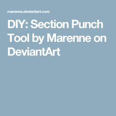 DIY: Section Punch Tool by Marenne on DeviantArt