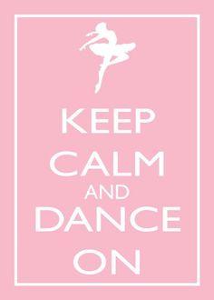 keep calm & dance on.