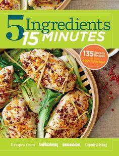 5 Ingredients 15 Minutes: 125 Speedy Recipes