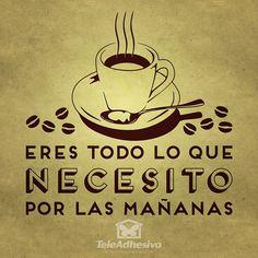 """Vinilo decorativo tipográfico de la frase motivadora """"Eres todo lo que necesito por las mañanas"""" refiriéndose al café"""