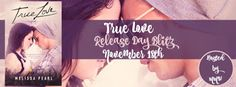 RELEASE BLITZ & REVIEW - True Love by @MelissaPearl - @MarkMyWordsPR, #Contemporary, #New_Adult, #Romance, 5 out of 5 (exceptional)  (November)