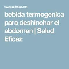 bebida termogenica para deshinchar el abdomen   Salud Eficaz
