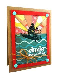 Dude Birthday  card by Taylor VanBruggen #Cardmaking, #Summerfun, #Birthday