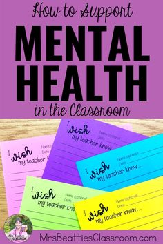 """Mental health in the classroom is a growing concern. Support your students' mental health needs with the tips in this blog post and grab a FREE check-in station and printable """"I Wish My Teacher Knew"""" notepaper that the kids will love using. #mentalhealth #studentmentalhealth #classroom #teaching #teacher"""