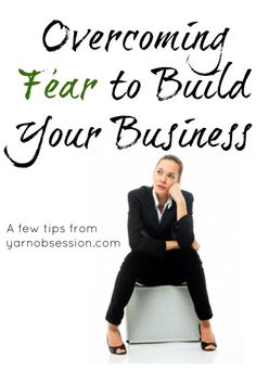 Overcoming Fear to Build Your Business | Yarn Obsession