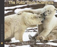 The Polar Bear Scientists (Scientists in the Field Series) by Peter Lourie, http://www.amazon.com/dp/0547283059/ref=cm_sw_r_pi_dp_WwfFrb0NK08ED