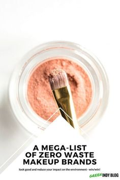A huge list of zero waste makeup brands (or at least zero waste friendly brands - most of which are organic and vegan!) #wastefreeliving #greenlivingtips