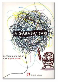 ¡A garabatear! Un libro para jugar con Hervé Tullet by Herve Tullet, available at Book Depository with free delivery worldwide. 100 Books To Read, Fantasy Books To Read, Interactive Books For Kids, Interactive Art, Play Therapy Activities, Montessori Art, Book Review Blogs, Graphic Artwork, Herve