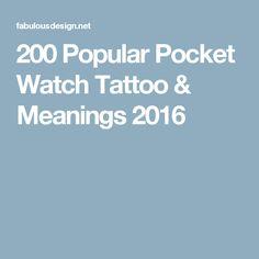 200 Popular Pocket Watch Tattoo & Meanings 2016