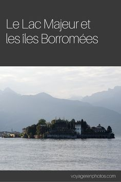 Une journée au bord du lac Majeur, à la découverte des îles Borromées
